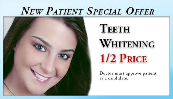 New Patient Special Offer - 1/2 Price Dental Whitening - Doctor must approved patient as a candidate. Does not apply with insurance. Cannot be combined with other offers. No cash value.